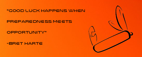 Good luck is what happens when opportunity meets preparedness